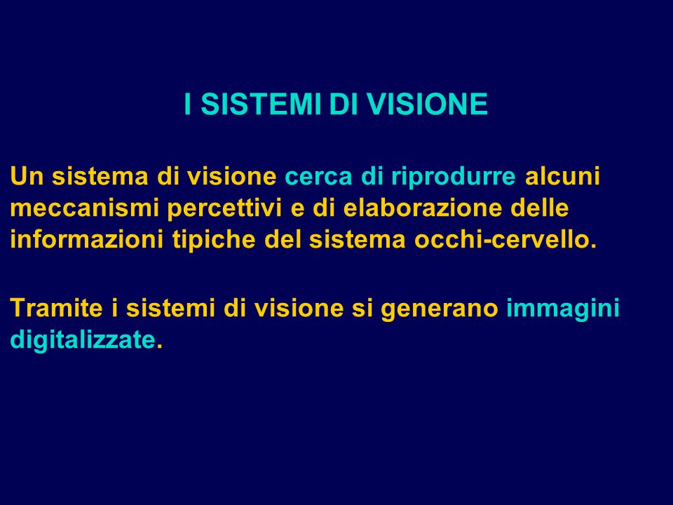 I SISTEMI DI VISIONE