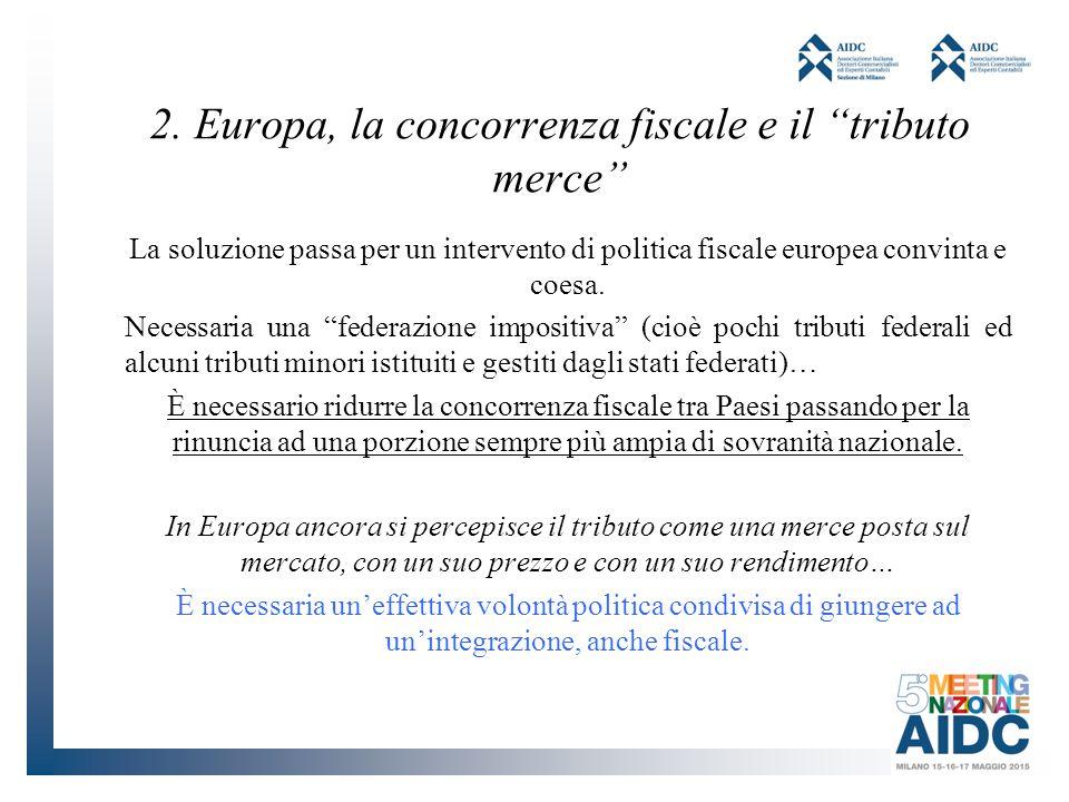 2. Europa, la concorrenza fiscale e il tributo merce