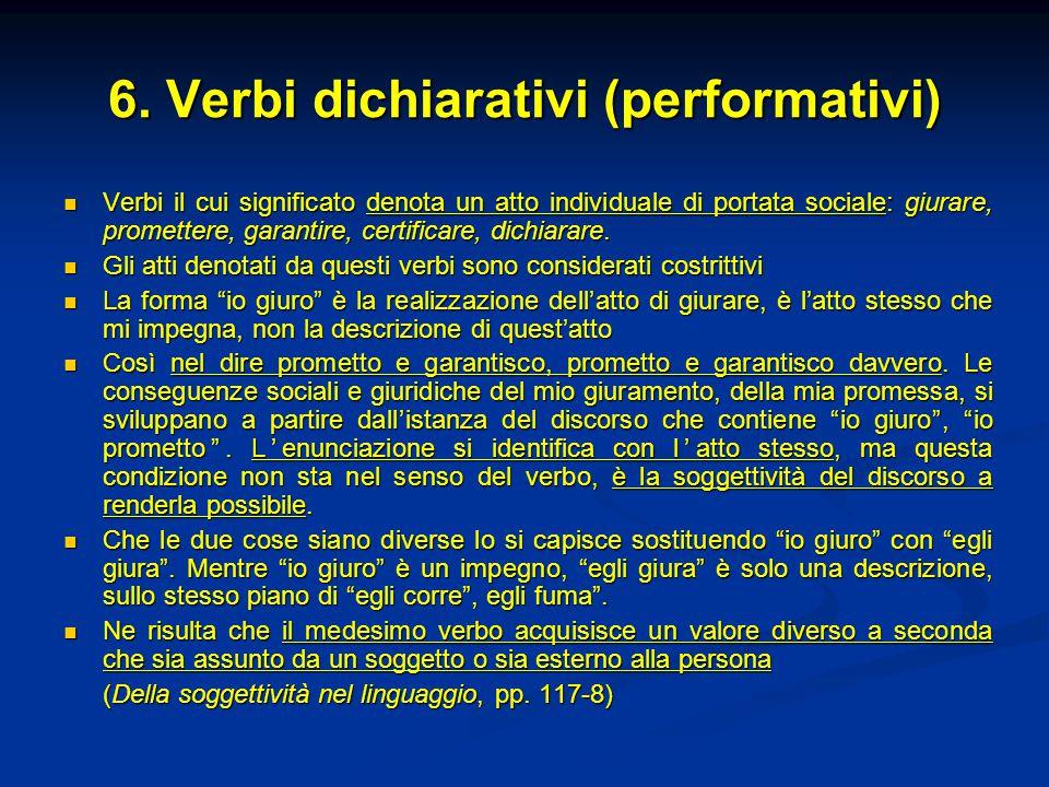 6. Verbi dichiarativi (performativi)
