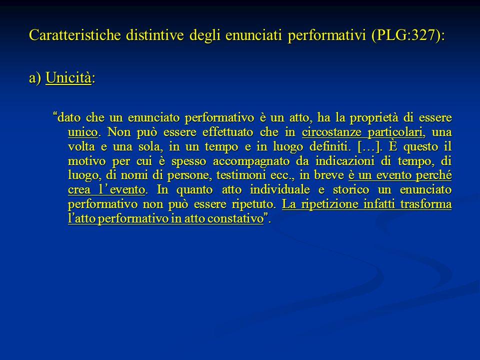 Caratteristiche distintive degli enunciati performativi (PLG:327):