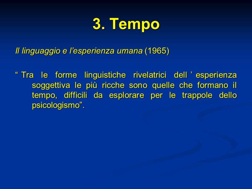 3. Tempo Il linguaggio e l'esperienza umana (1965)