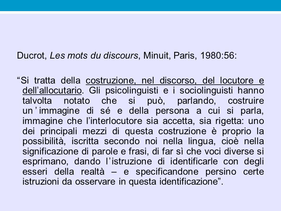 Ducrot, Les mots du discours, Minuit, Paris, 1980:56: