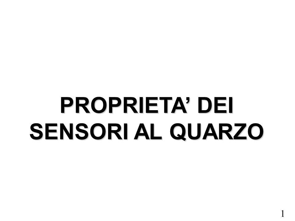 PROPRIETA' DEI SENSORI AL QUARZO