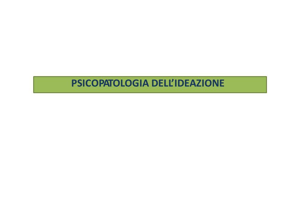PSICOPATOLOGIA DELL'IDEAZIONE