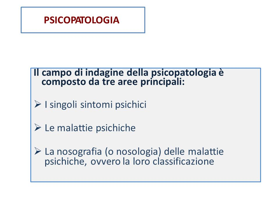 Il campo di indagine della psicopatologia è composto da tre aree