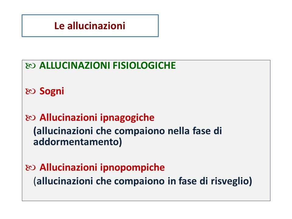  ALLUCINAZIONI FISIOLOGICHE