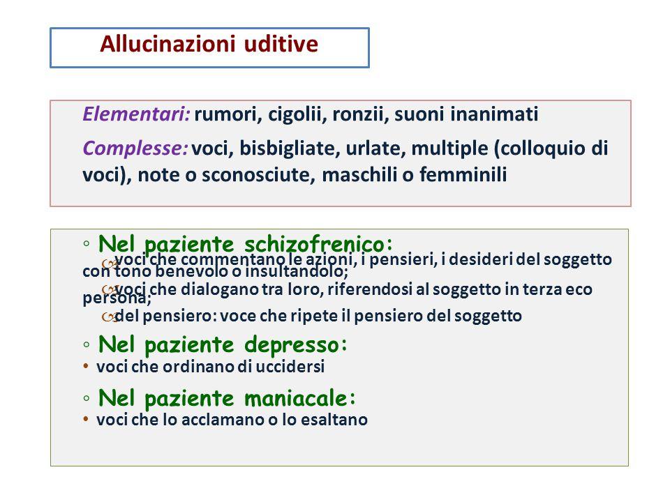 ◦ Nel paziente schizofrenico: