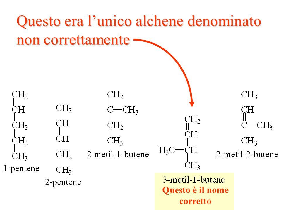 Questo era l'unico alchene denominato non correttamente