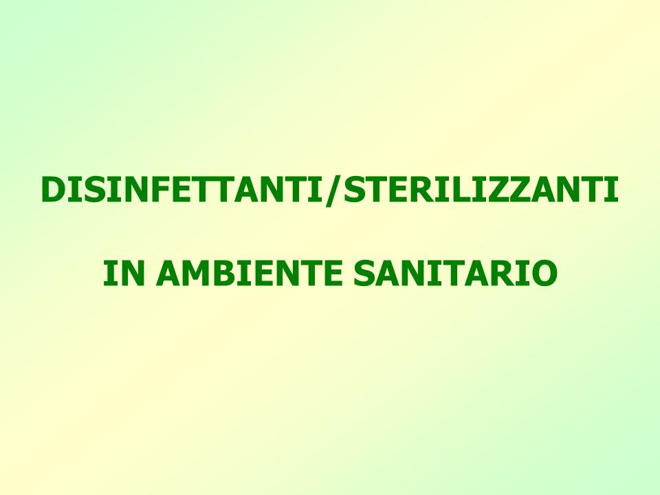 DISINFETTANTI/STERILIZZANTI IN AMBIENTE SANITARIO