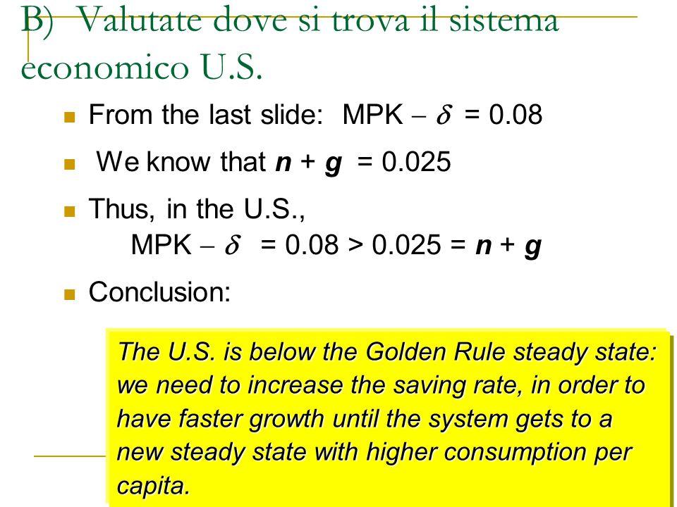 B) Valutate dove si trova il sistema economico U.S.