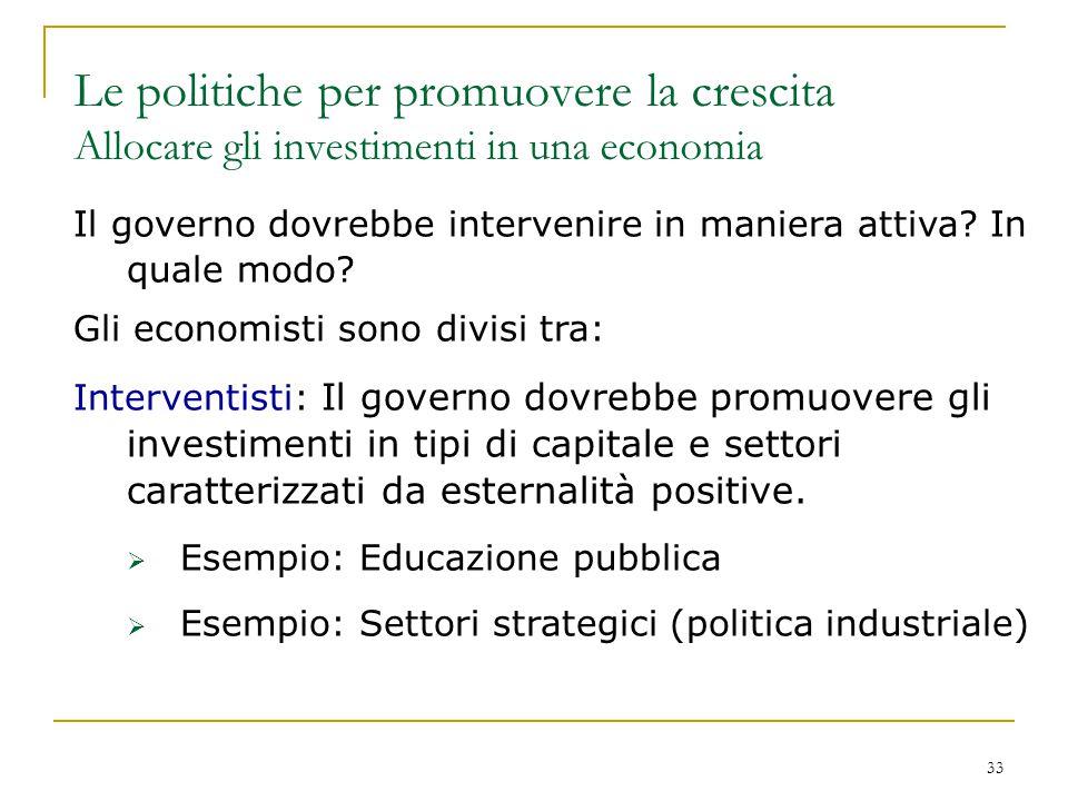 Le politiche per promuovere la crescita Allocare gli investimenti in una economia