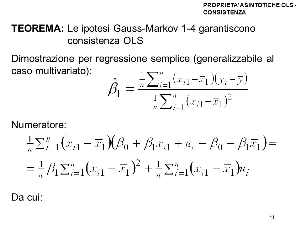TEOREMA: Le ipotesi Gauss-Markov 1-4 garantiscono consistenza OLS