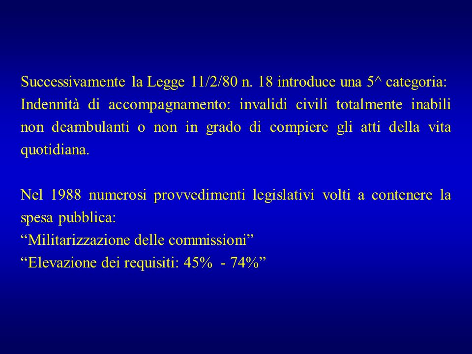 Successivamente la Legge 11/2/80 n. 18 introduce una 5^ categoria: