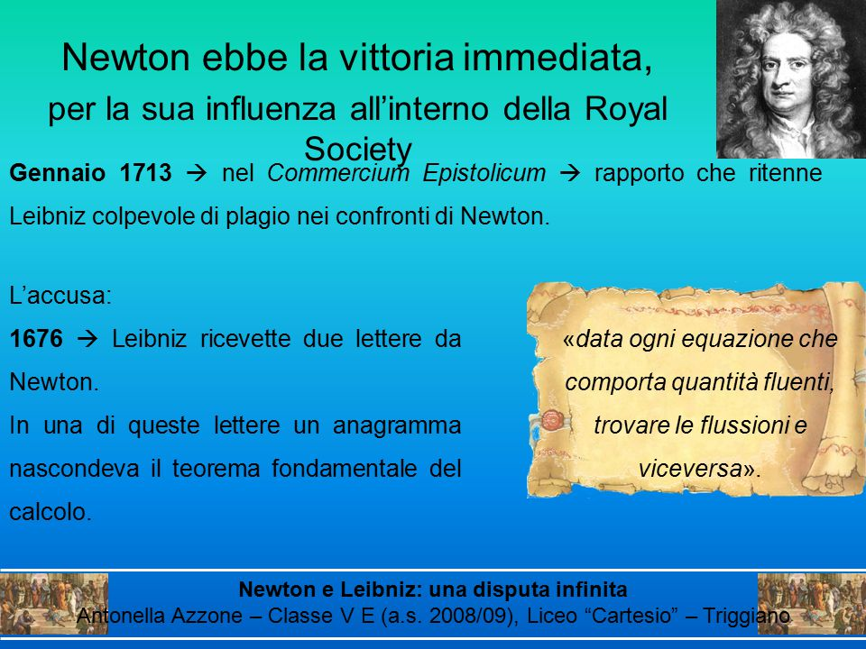 Newton ebbe la vittoria immediata,