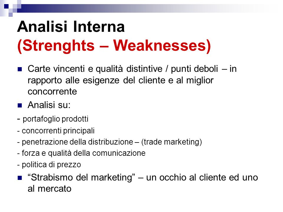 Analisi Interna (Strenghts – Weaknesses)