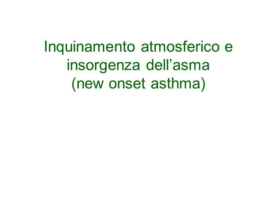 Inquinamento atmosferico e insorgenza dell'asma (new onset asthma)
