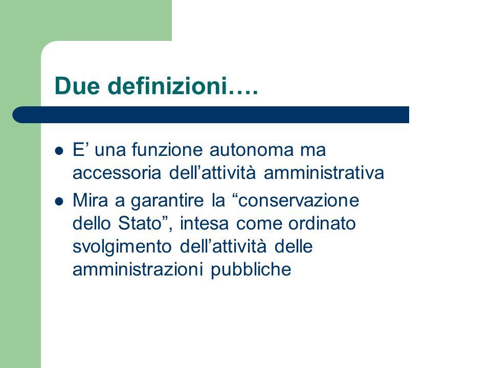 Due definizioni…. E' una funzione autonoma ma accessoria dell'attività amministrativa.