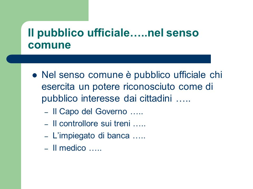 Il pubblico ufficiale…..nel senso comune