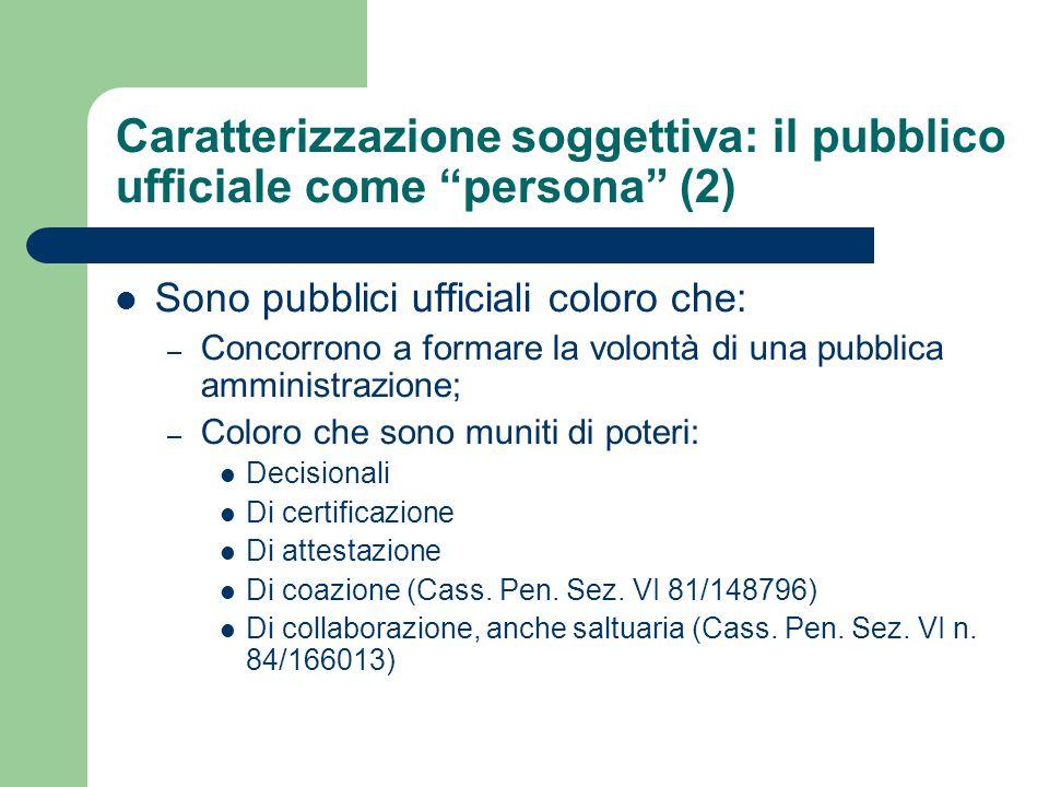 Caratterizzazione soggettiva: il pubblico ufficiale come persona (2)