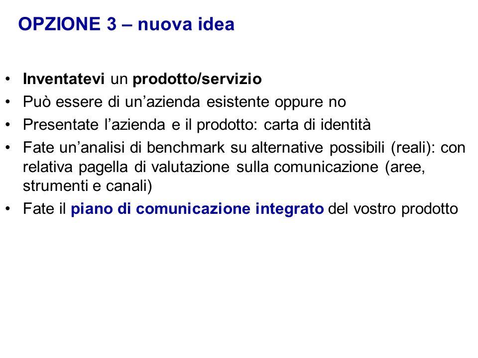 OPZIONE 3 – nuova idea Inventatevi un prodotto/servizio