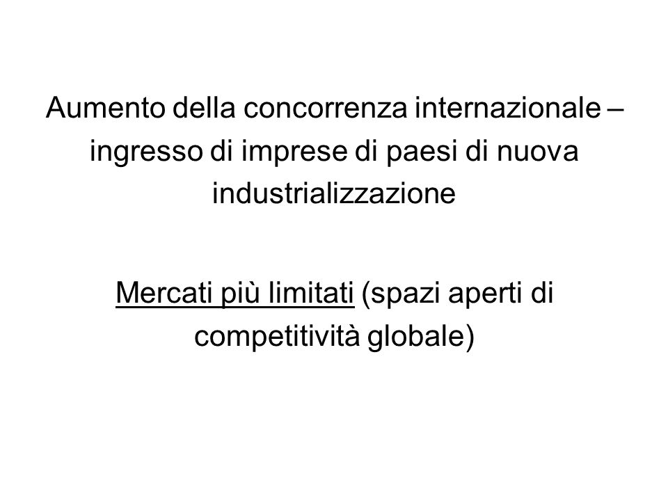Mercati più limitati (spazi aperti di competitività globale)