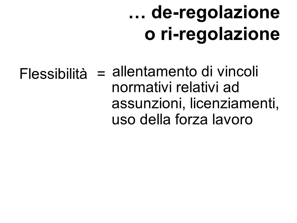 … de-regolazione o ri-regolazione