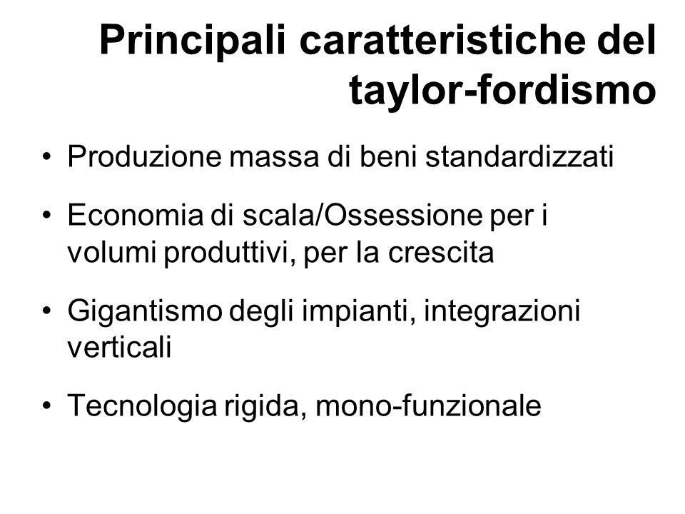 Principali caratteristiche del taylor-fordismo