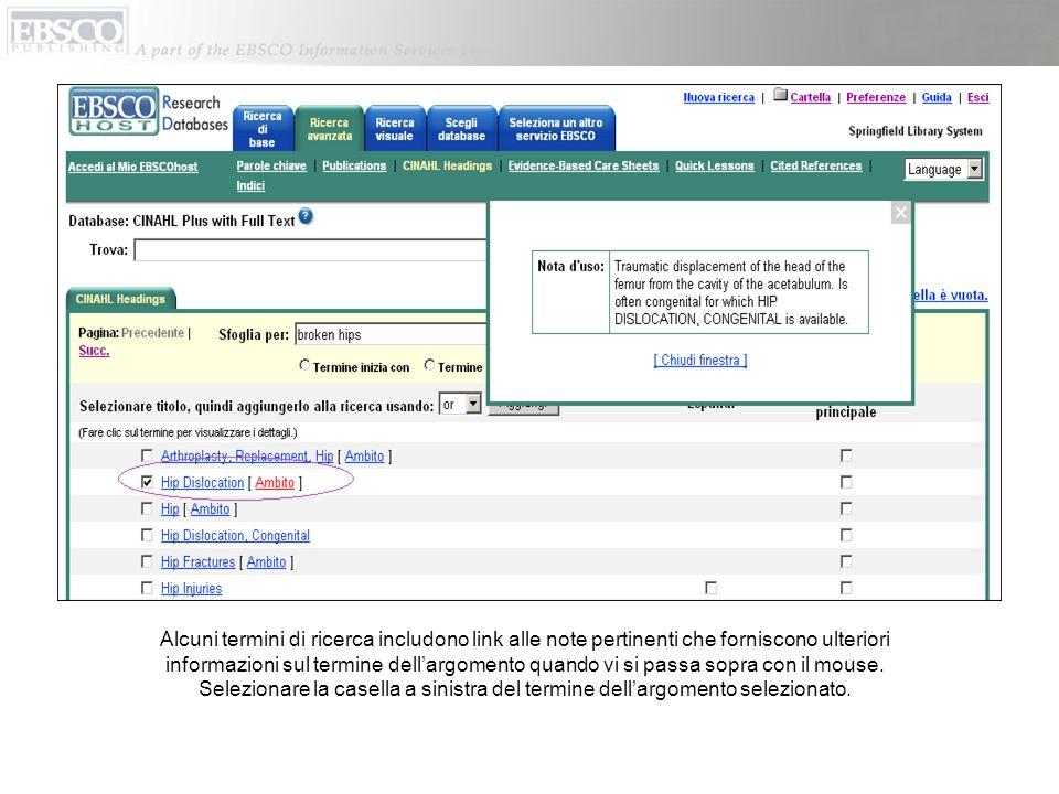 Alcuni termini di ricerca includono link alle note pertinenti che forniscono ulteriori informazioni sul termine dell'argomento quando vi si passa sopra con il mouse.