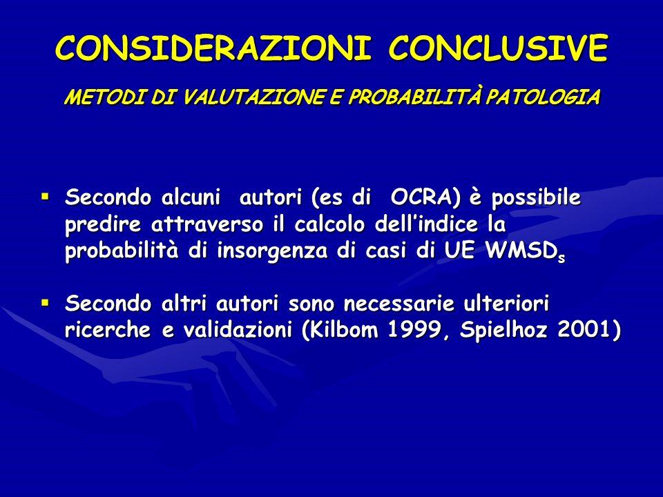 CONSIDERAZIONI CONCLUSIVE METODI DI VALUTAZIONE E PROBABILITÀ PATOLOGIA