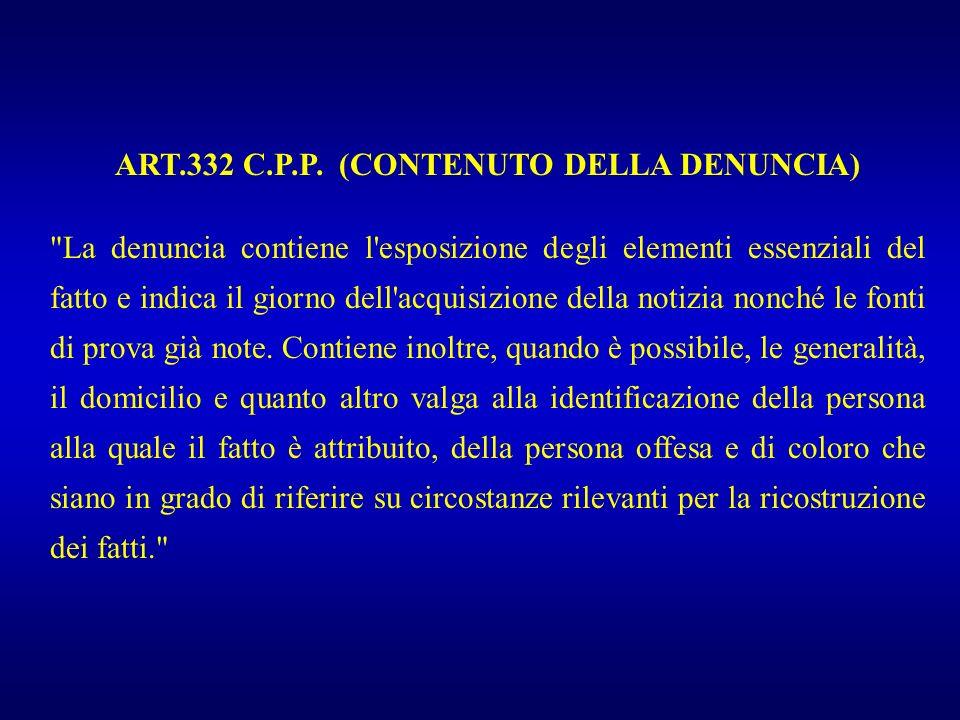 ART.332 C.P.P. (CONTENUTO DELLA DENUNCIA)