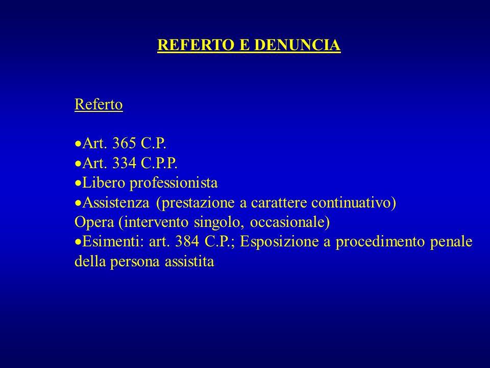REFERTO E DENUNCIA Referto. Art. 365 C.P. Art. 334 C.P.P. Libero professionista. Assistenza (prestazione a carattere continuativo)