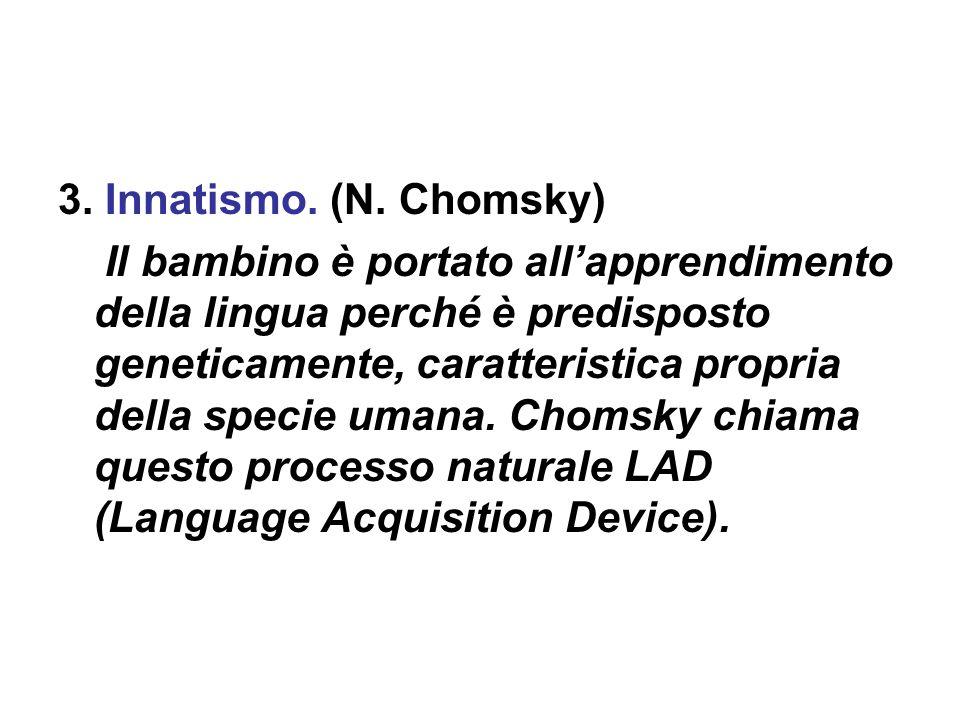 3. Innatismo. (N. Chomsky)