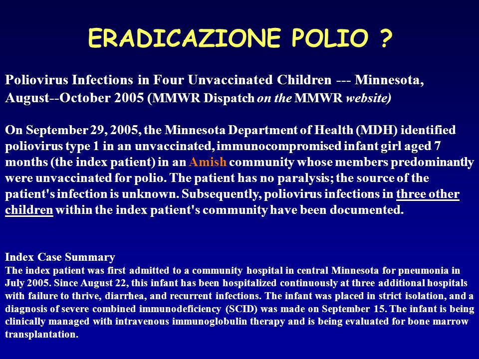 ERADICAZIONE POLIO Poliovirus Infections in Four Unvaccinated Children --- Minnesota, August--October 2005 (MMWR Dispatch on the MMWR website)