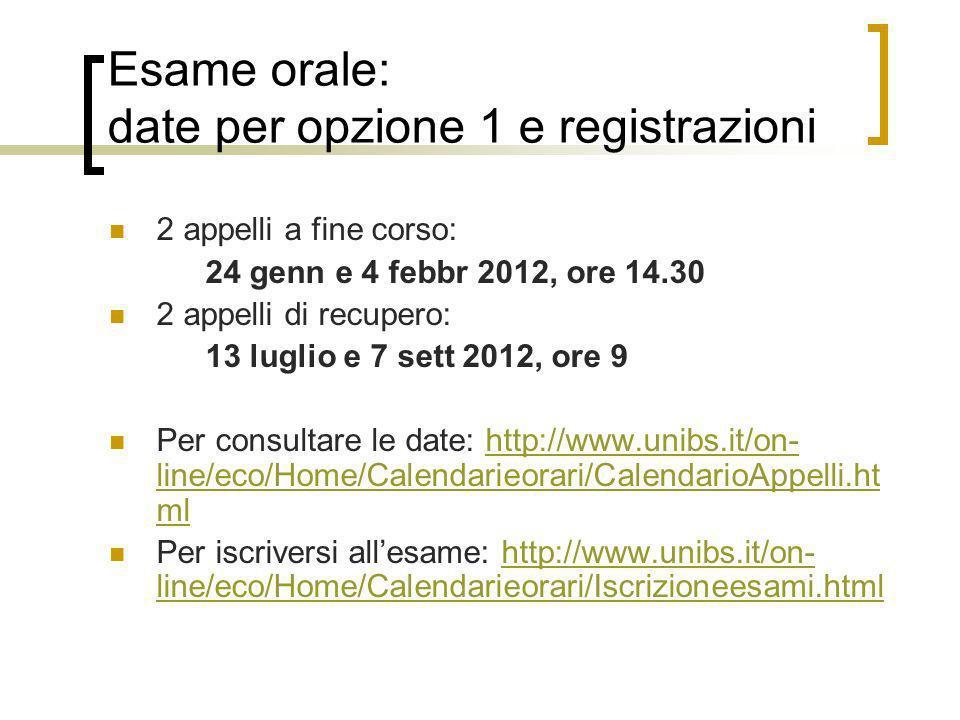 Esame orale: date per opzione 1 e registrazioni
