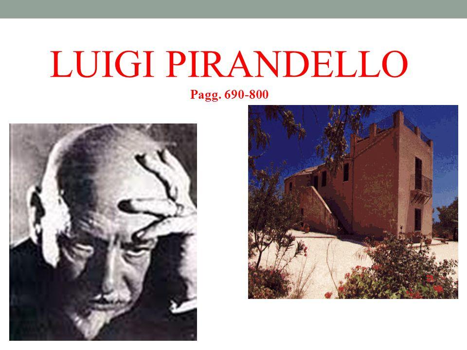 LUIGI PIRANDELLO Pagg. 690-800