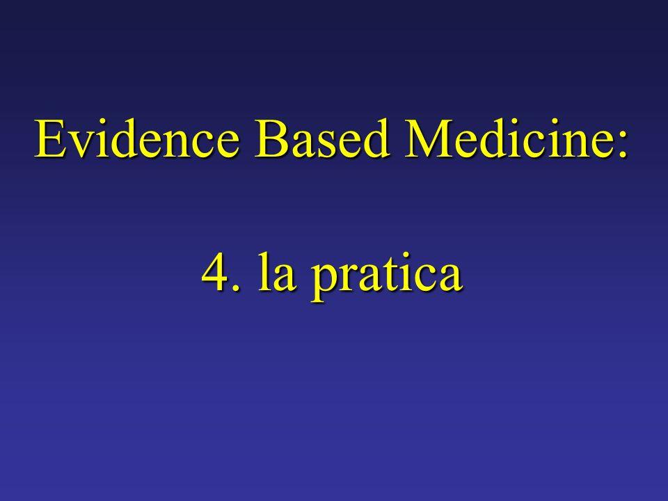 Evidence Based Medicine: 4. la pratica