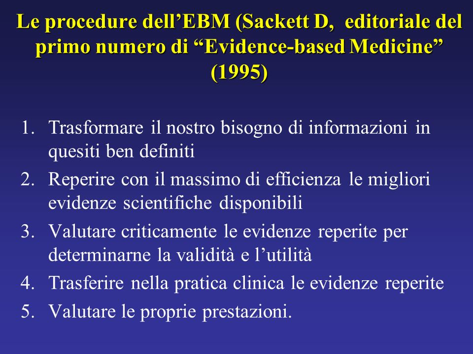 Le procedure dell'EBM (Sackett D, editoriale del primo numero di Evidence-based Medicine (1995)