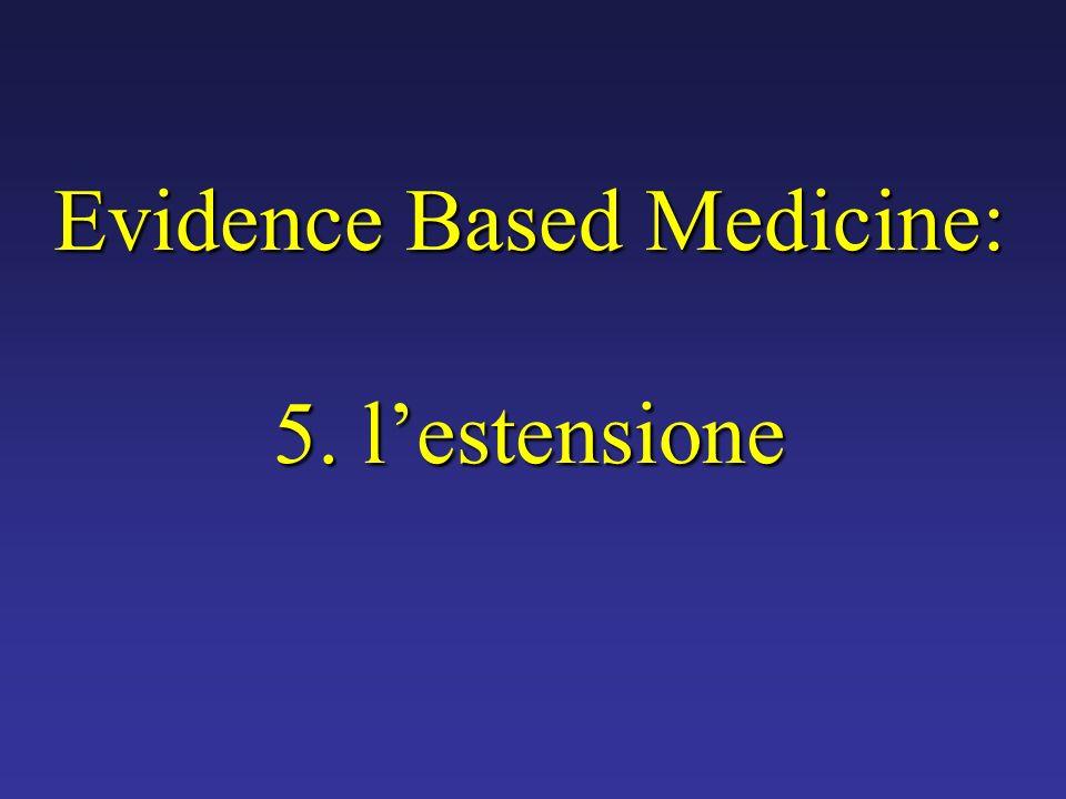 Evidence Based Medicine: 5. l'estensione