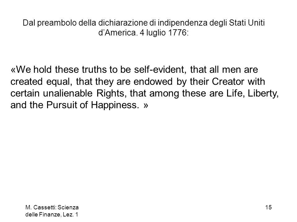 Dal preambolo della dichiarazione di indipendenza degli Stati Uniti d'America. 4 luglio 1776: