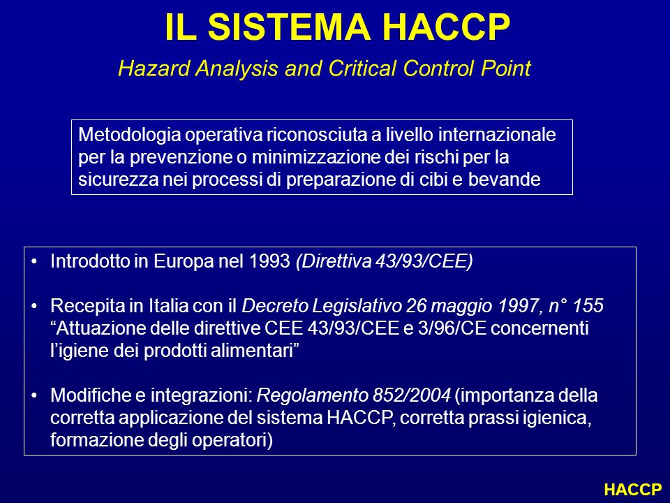 IL SISTEMA HACCP Hazard Analysis and Critical Control Point