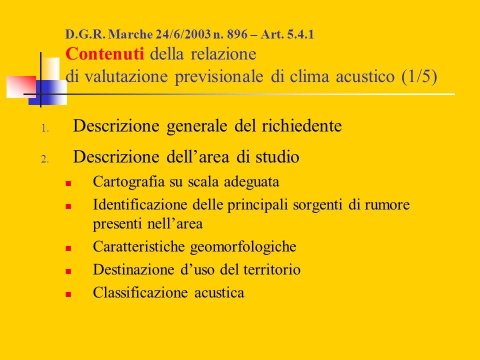 Descrizione generale del richiedente Descrizione dell'area di studio