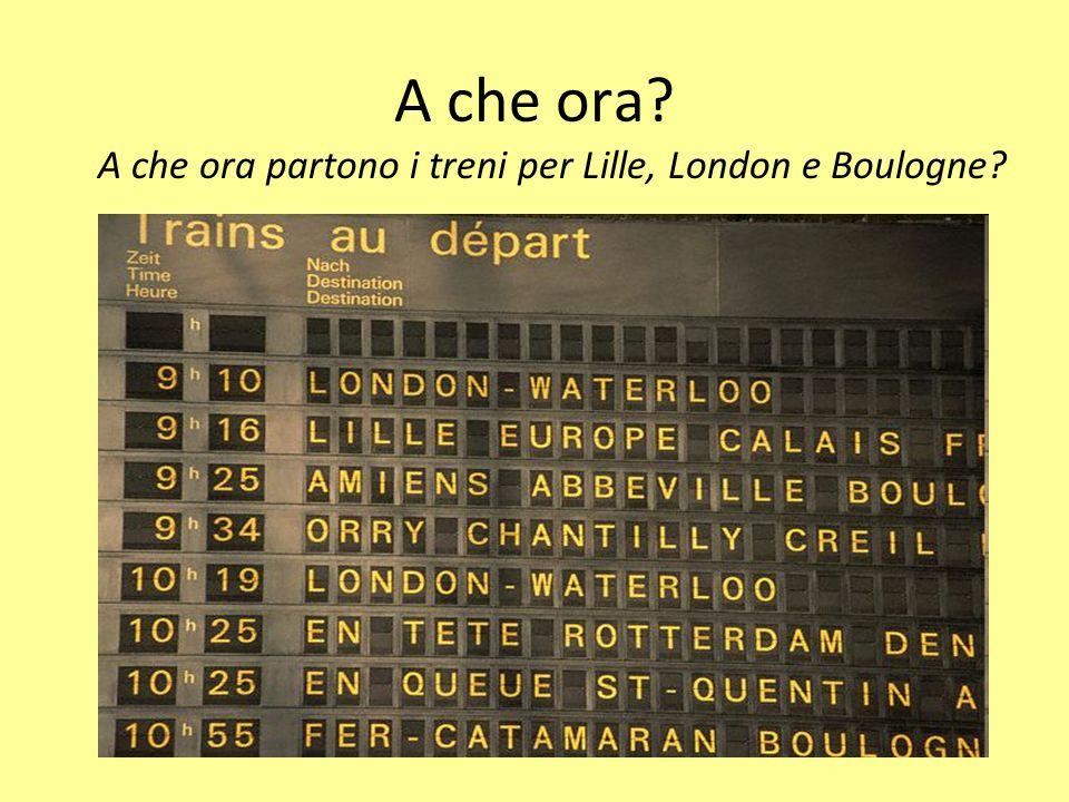 A che ora partono i treni per Lille, London e Boulogne
