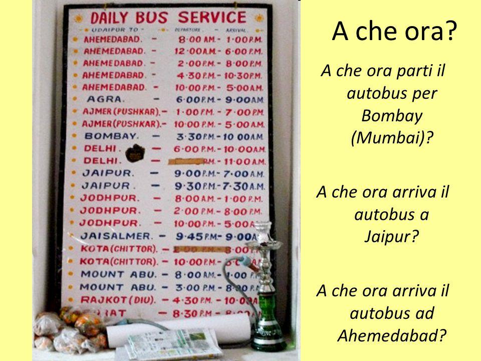 A che ora A che ora parti il autobus per Bombay (Mumbai)