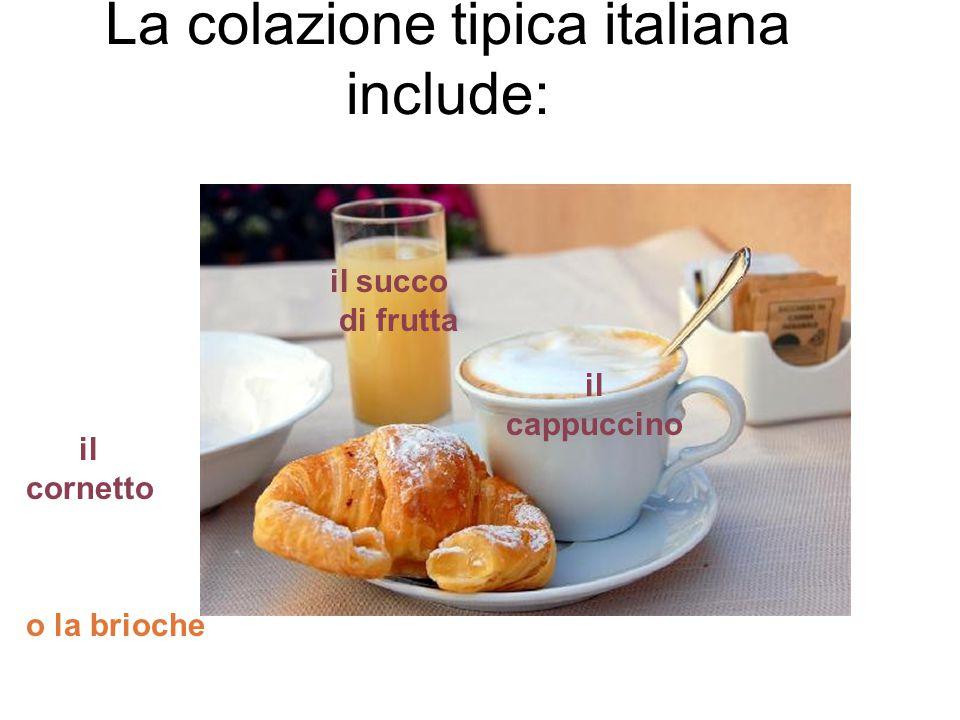 La colazione tipica italiana include: