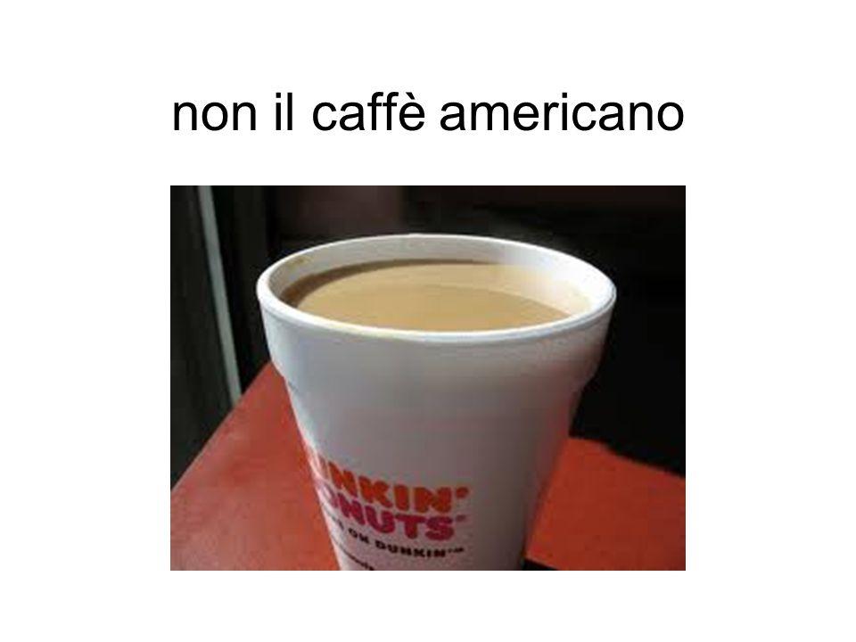 non il caffè americano