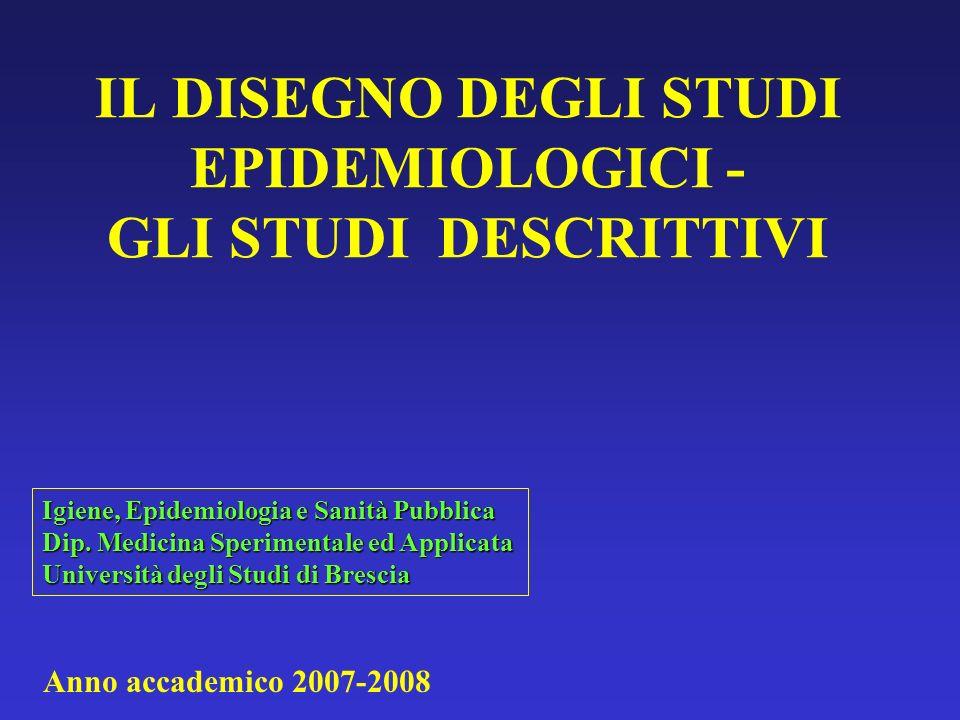 IL DISEGNO DEGLI STUDI EPIDEMIOLOGICI - GLI STUDI DESCRITTIVI