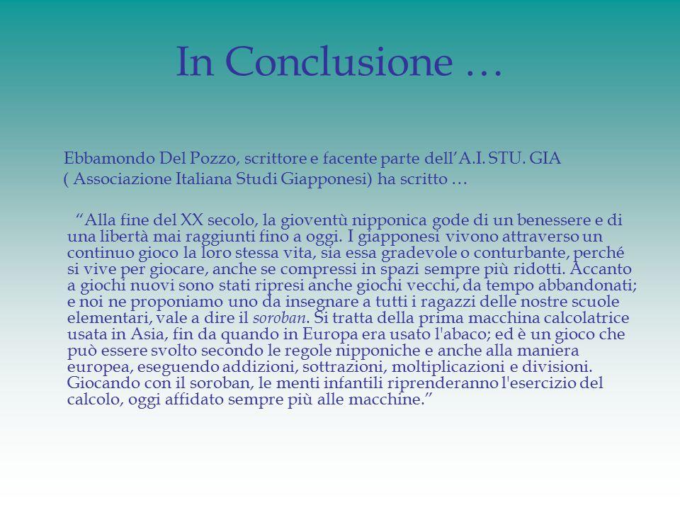 In Conclusione … Ebbamondo Del Pozzo, scrittore e facente parte dell'A.I. STU. GIA. ( Associazione Italiana Studi Giapponesi) ha scritto …
