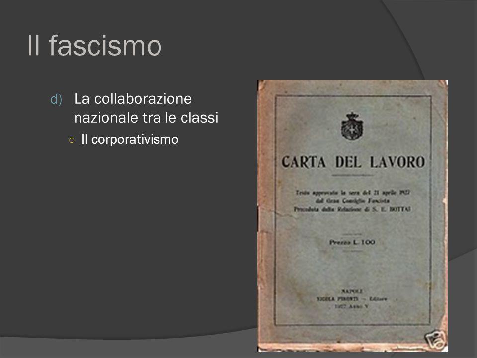 Il fascismo La collaborazione nazionale tra le classi