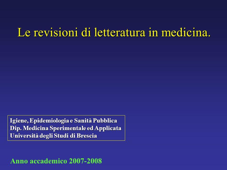 Le revisioni di letteratura in medicina.