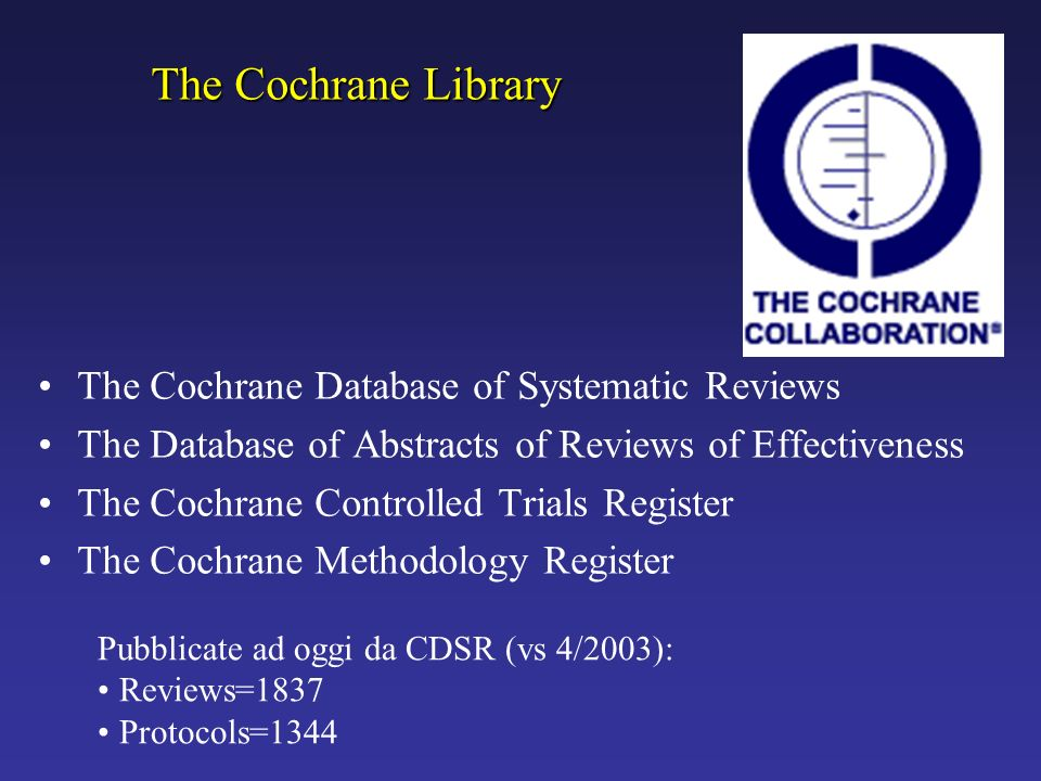 The Cochrane Library The Cochrane Database of Systematic Reviews